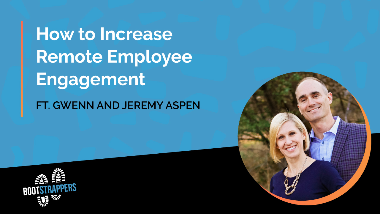 anequim-bootstrappers-how-to-increase-remote-employee-engagament