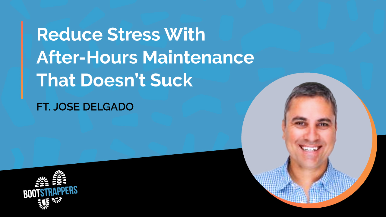 anequim-bootstrappers-reduce-stress-after-hour-maintenance-that-doesnt-suck