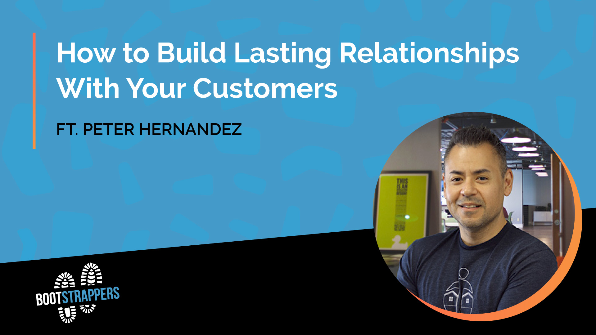 anequim-bootstrappers-how-to-build-lasting-relationships-with-your-customers