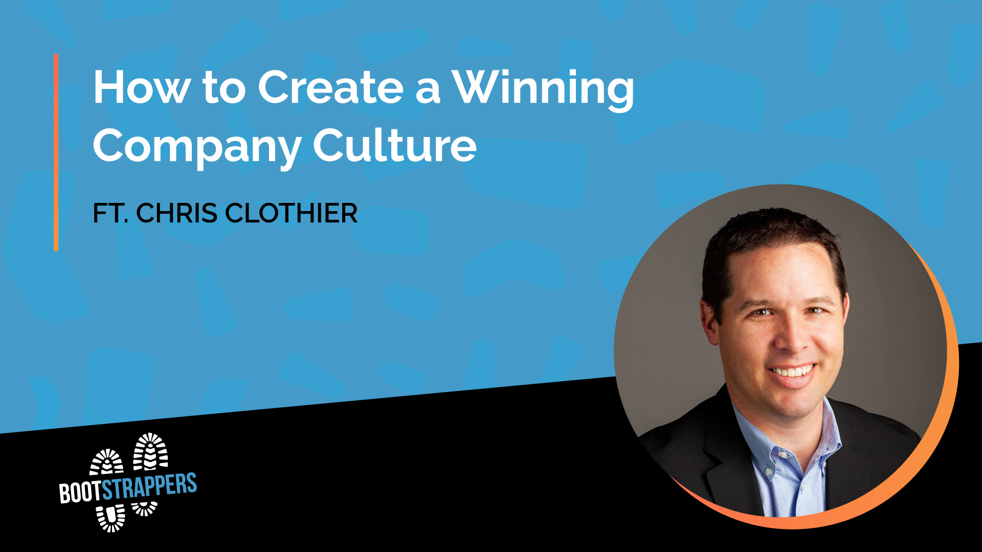 anequim-bootstrappers-create-winning-company-culture-chris-clothier