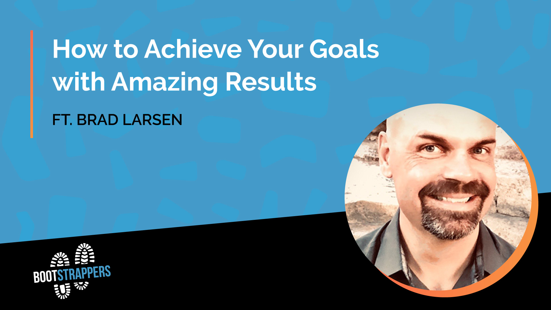 anequim-bootstrappers-how-to-achieve-your-goals-brad-larsen